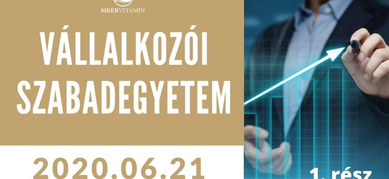 VÁLLALKOZÓI SZABADEGYETEM 2020-06-21