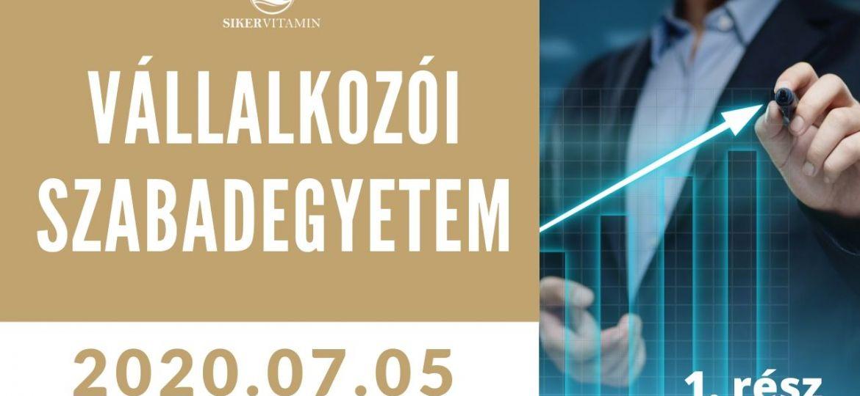 VÁLLALKOZÓI SZABADEGYETEM 2020-07-05