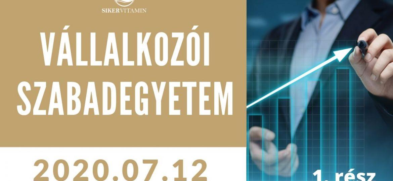 VÁLLALKOZÓI SZABADEGYETEM 2020-07-12
